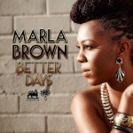 Marla Brown – Better Days