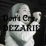 Dezarie – Don't Cry