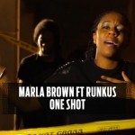 Marla Brown feat. Runkus – One Shot [Official Video 2016]