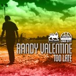 Randy Valentines – Too Late