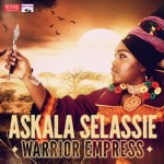 Warrior Empress – Askala Selassie
