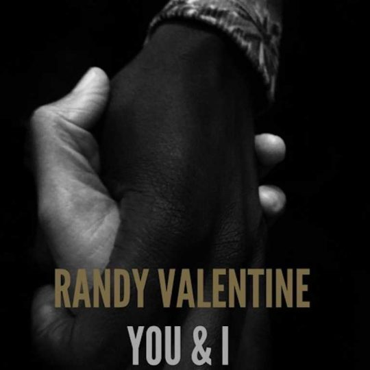 randy valentine you and i